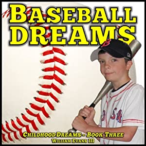 Baseball Dreams: Childhood Dreams Series, Book Three | [William Evans III]