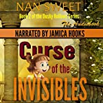 The Curse of the Invisibles: Dusky Hollows, Book 2 | Nan Sweet