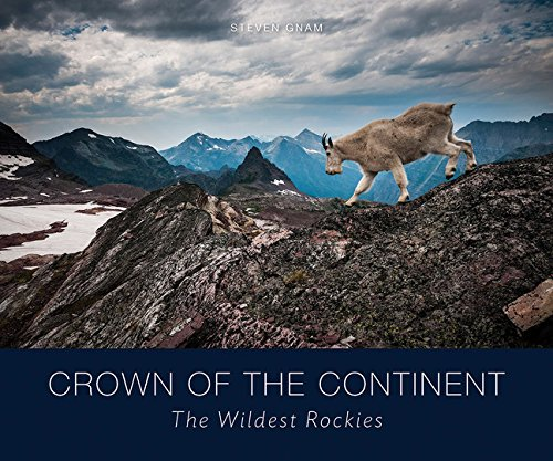 Crown of the Continent: The Wildest Rockies