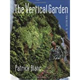 The Vertical Garden: From Nature to the City ~ Patrick Blanc