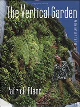 The Vertical Garden From Nature To The City Patrick