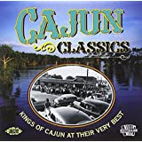 Cajun Classics: Kings of Cajun at Their Very Best