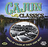 Cajun Classics: Kings of Cajun at Their Very Best Various Artists
