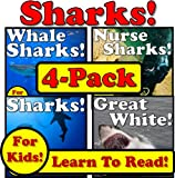Shark 4-Pack! Learn About Sharks While Learning To Read - Sharks Photos And Facts Make It Easy! (Over 150+ Photos of Sharks)