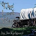 The Lost Wagon | Jim Kjelgaard