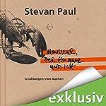 Monsieur, der Hummer und ich: Erzählungen vom Kochen | Stevan Paul