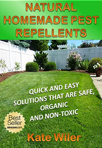 NATURAL HOMEMADE PEST REPELLENTS: Quick and Easy Solutions That Are Safe, Organic and Non-Toxic (THRIVING GREEN) PDF