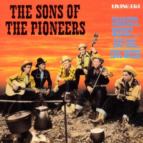 Sons of the Pioneers - Cigareets, Whusky...And Cool, Cool Water - Zortam Music