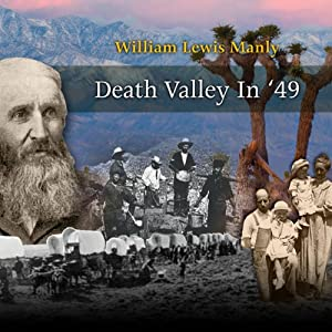 Death Valley In '49 | [William Lewis Manly]