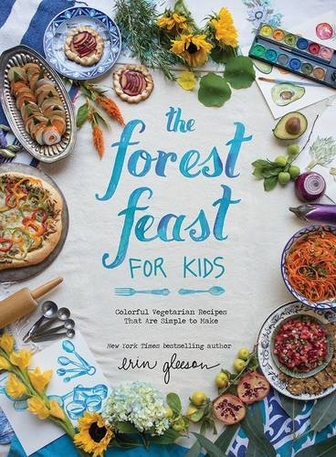 Download The Forest Feast for Kids: Colorful Vegetarian Recipes That Are Simple to Make