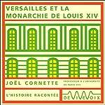 Versailles et la monarchie de Louis XIV | Joël Cornette