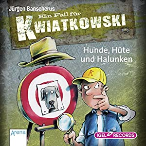 Hunde, Hüte und Halunken (Ein Fall für Kwiatkowski) Hörbuch