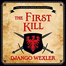 The First Kill (       UNABRIDGED) by Django Wexler Narrated by Richard Poe