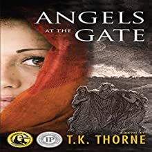 Angels at the Gate Audiobook by T.K. Thorne Narrated by Ginger Roll