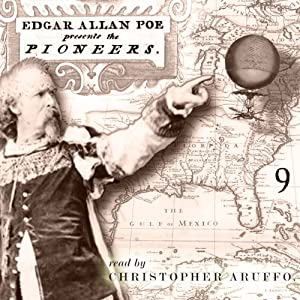 Edgar Allan Poe Audiobook: Collection 9: The Pioneers | [Edgar Allan Poe, Christopher Aruffo]
