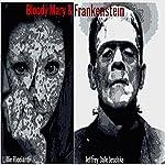 Bloody Mary & Frankenstein | Jeffrey Dale Jeschke