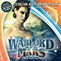 Warlord of Mars: Mars Series, Book 3 (       UNABRIDGED) by Edgar Rice Burroughs Narrated by William Dufris