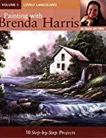 Painting with Brenda Harris: Lovely Landscapes v. 3: 10 Step-by-Step Projects