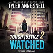 Tough Justice: Watched (Part 2 of 8) | Tyler Anne Snell