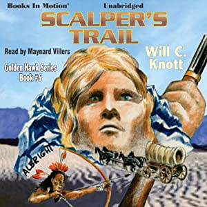 Scalper's Trail: Golden Hawk, Book 6 | [Will C. Knott]
