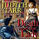 Death and the Lady (       UNABRIDGED) by Judith Tarr Narrated by Katina Kalin