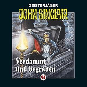 Verdammt und begraben (John Sinclair 94) Hörspiel