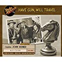 Have Gun, Will Travel, Volume 1 Radio/TV Program by  CBS Radio Narrated by John Dehner