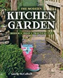 Janelle McCulloch The Modern Kitchen Garden: Design. Ideas. Practical Tips