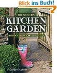 The Modern Kitchen Garden: Design, Id...
