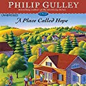 A Place Called Hope: A Novel (       UNABRIDGED) by Philip Gulley Narrated by Paul Bellantoni
