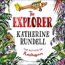 The Explorer Audiobook by Katherine Rundell Narrated by To Be Announced