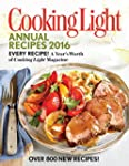 Cooking Light Annual Recipes 2016: Ev...