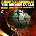 The Broken Cycle: John Grimes, Book 4 (       UNABRIDGED) by A. Bertram Chandler Narrated by Aaron Abano