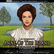 Anne of the Island: Anne of Green Gables, Book 3 | Lucy Maud Montgomery