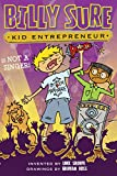 img - for Billy Sure Kid Entrepreneur Is NOT A SINGER! book / textbook / text book