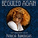 Beguiled Again Audiobook by Patricia Burroughs Narrated by Julie McKay