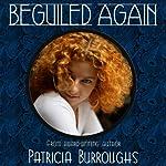 Beguiled Again   Patricia Burroughs