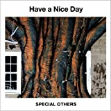 Have a Nice Day by Special Others (2012-10-10)