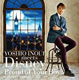 YOSHIO INOUE meets Disney ~Proud of Your Boy~ ―Deluxe Edition― (CD+DVD)