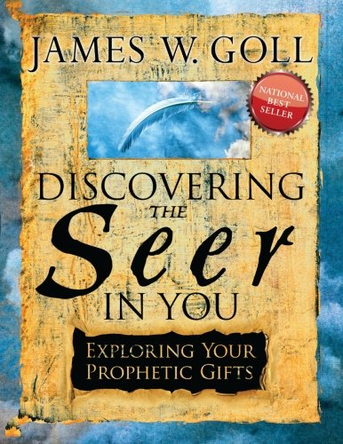 Discovering the Seer in You: Exploring Your Prophetic Gifts (James Goll Seer compare prices)