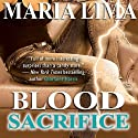 Blood Sacrifice (       UNABRIDGED) by Maria Lima Narrated by Maria Lima