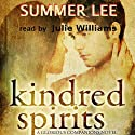 Kindred Spirits: Glorious Companions, #2 (       UNABRIDGED) by Summer Lee Narrated by Julie Williams