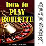 How to Play Roulette: Poker Blackjack Roulette, Book 5 | Julian Bradbrook