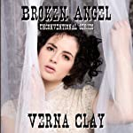Broken Angel: Unconventional Series, Book 2 (       UNABRIDGED) by Verna Clay Narrated by Amy Gramour