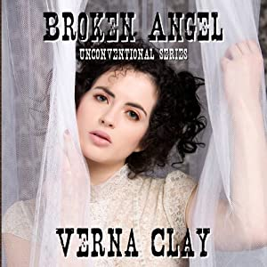 Broken Angel: Unconventional Series, Book 2 | [Verna Clay]