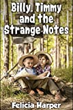 img - for Books For Kids: Billy, Timmy, and the Strange Notes (KIDS ADVENTURE BOOKS #10) (Kids Books, Children Books, Kids Stories, Kids Adventure, Kids Fantasy, Mystery, Series Books Kids Ages 4-6, 6-8, 9-12) book / textbook / text book