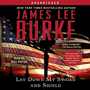 Lay Down My Sword and Shield | [James Lee Burke]
