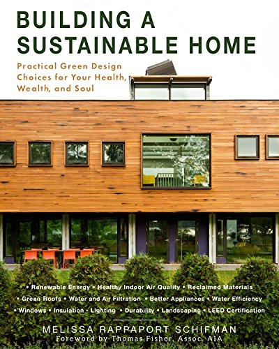 Building a Sustainable Home Practical Green Design Choices for Your Health, Wealth, and Soul [Rappaport Schifman, Melissa] (Tapa Blanda)