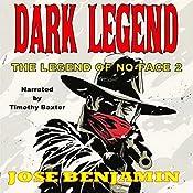 Dark Legend: The Legend of No-Face, Book 2 | Jose Benjamin