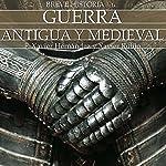 Breve historia de la guerra antigua y medieval | Francesc Xavier Hernández,Xavier Rubio